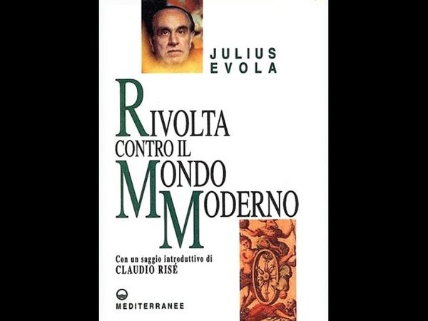 Rivolta contro il mondo moderno - Julius Evola