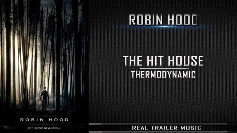 Robin Hood Teaser Trailer 1 Music   The Hit House - Thermodynamic