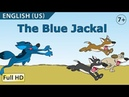The Blue Jackal : Learn English (US) - Story for Children BookBox