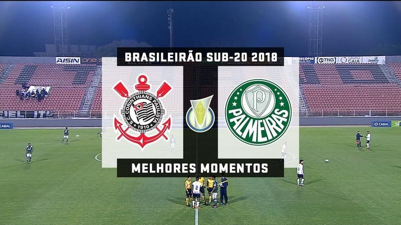 Corinthians 2 x 1 Palmeiras Melhores Momentos Brasileirão Sub 20 2018 12 09 2018