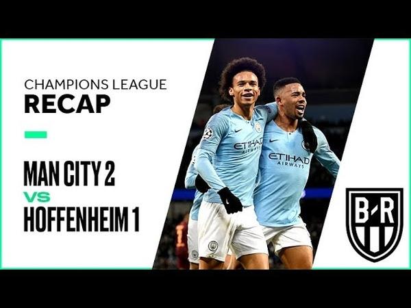 Champions League Recap: Manchester City 2-1 Hoffenheim Highlights, Goals and Best Moments