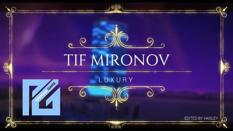 TIF MIRONOV | LUXURY | PREMIER GAME