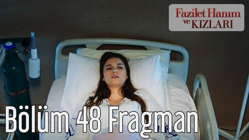 Fazilet Hanım ve Kızları 48. Bölüm Fragman