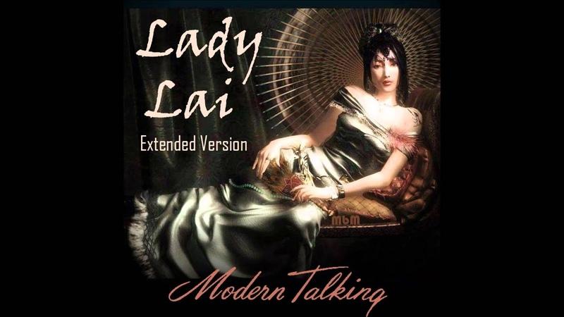Modern Talking - Lady Lai Extended Version (MbM)