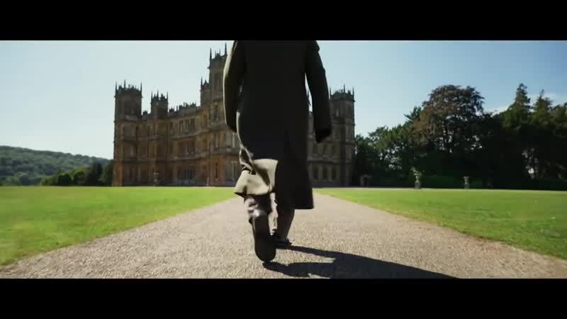 Аббатство Даунтон Downton Abbey 2019 трейлер