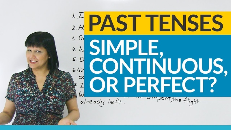 Learn English Tenses Past Simple, Past Continuous, Past Perfect, or Present Perfect