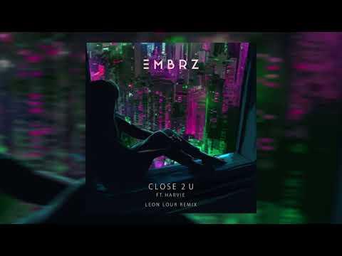 EMBRZ - Close 2 U feat. Harvie (Leon Lour Remix) [Ultra Music]