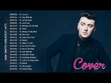 Sam Smith Greatest Hits Full Album Cover 2017 - Top 30 Best Songs Of Sam Smith