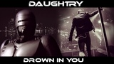 Daughtry Drown in you (RoboCop PD)
