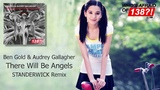 Ben Gold &amp Audrey Gallagher - There Will Be Angels (STANDERWICK Remix) Who's Afraid Of 138!