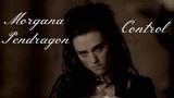 Morgana Pendragon Control
