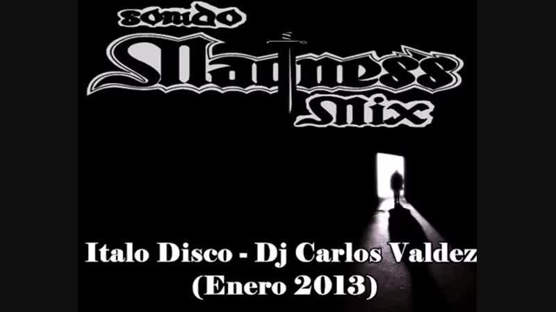 Italo Disco - Dj Carlos Valdez (Enero 2013)