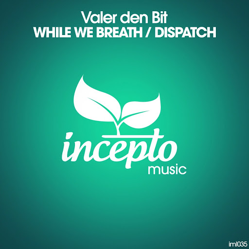 Valer Den Bit альбом While We Breath / Dispatch