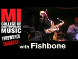 Fishbone Throwback Thursday From the MI Vault