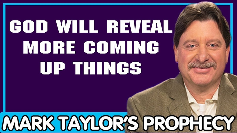 Mark Taylor Update 12/12/2018 — GOD WILL REVEAL MORE COMING UP THINGS