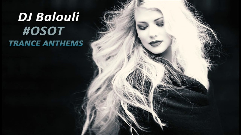 Sensation Trance Anthems 2019 @ Mixed by DJ Balouli OSOT (Epic Love)