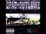 2Pac &amp Outlawz - Still I Rise - 14 - U Can Be Touched HQ Sound