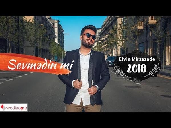 Elvin Mirzəzadə - Sevmədin mi (Азербайджан2018)