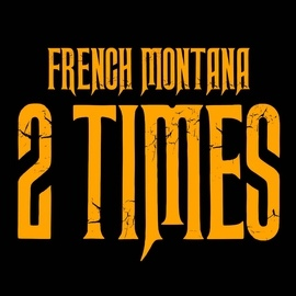 French Montana альбом 2 Times