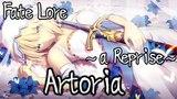Fate Lore - The Tale of Artoria Pendragon ~a Reprise~