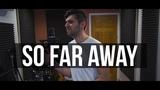 Martin Garrix &amp David Guetta - So Far Away (feat. Jamie Scott &amp Romy Dya) Acoustic Cover