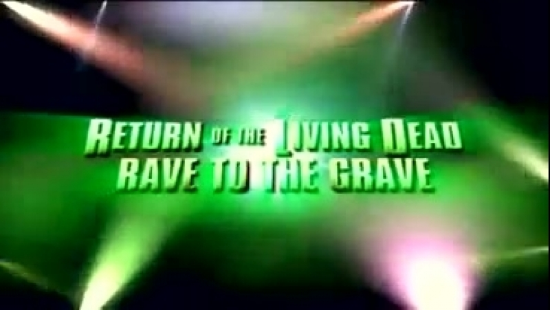 Return of the Living Dead - Rave to the Grave - 2005