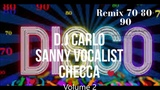 Dance Remix 70-80-90 Vol.2 by Carlo Sanny D.J. vocalist Checca