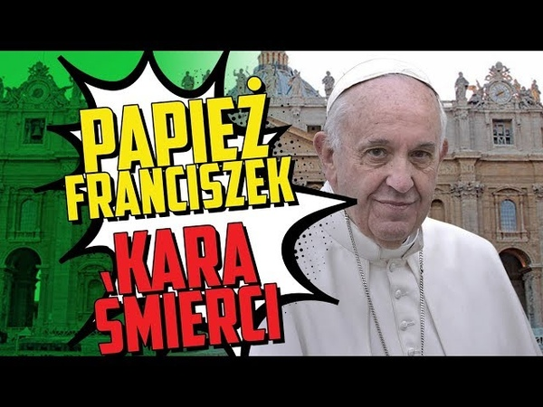 Kara śmierci Czy Papież Franciszek może zmienić nauczanie Kościoła ks Dawid Wierzycki FSSPX