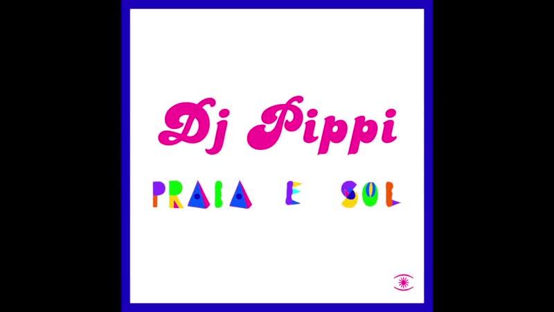 Dj Pippi - Praia E Sol