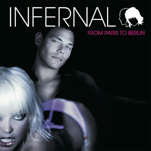 Infernal альбом From Paris To Berlin (The original album)