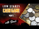 Low-stakes Cash Games with Bencb   Pt. 1