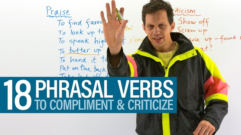 Learn 18 English PHRASAL VERBS for compliments criticism