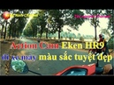 Camera hành trình Action Cam Eken HR9 đi xe máy màu sắc đẹp ❤ Việt Nam Channel ❤