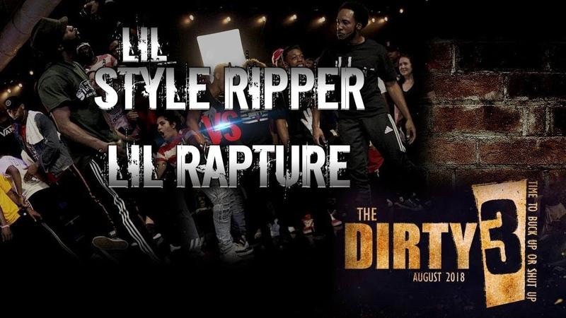 Tha Dirty 3 │Lil Rapture v Lil Styleripper