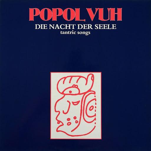 Popol Vuh альбом Die Nacht der Seele: Tantric Songs