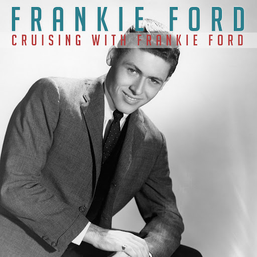 Frankie Ford альбом Cruising with Frankie Ford