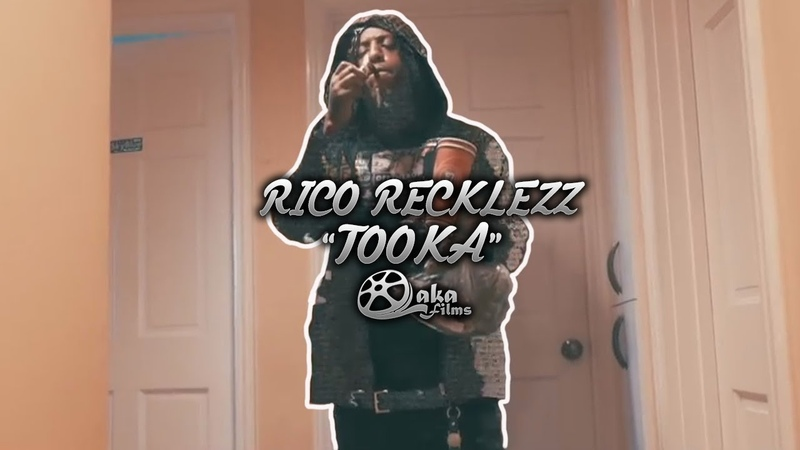 Rico Recklezz - Tooka | Presented by @lakafilms