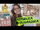 Resumo de História: REPÚBLICA OLIGÁRQUICA (Débora Aladim)
