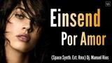Einsend Por Amor Space Synth Ext Rmx Dj Manuel Rios