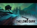The Long Dark Прохождение 2