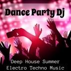 Deep House альбом Dance Party Dj - Deep House Summer Electro Techno Music for Summer Intensive Program