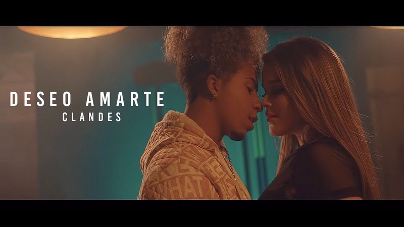 Clandes - Deseo Amarte (Videoclip Oficial)