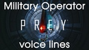 Prey All voice lines for the Military Operator redux