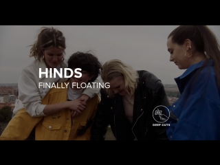 Hinds — Finally Floating