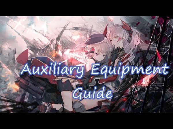 The ultimate guide to Auxiliary Equipments in AzurLane