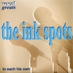 The Ink Spots альбом Vocal Greats - The Ink Spots - To Each His Own
