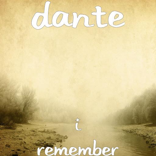 Dante альбом I Remember