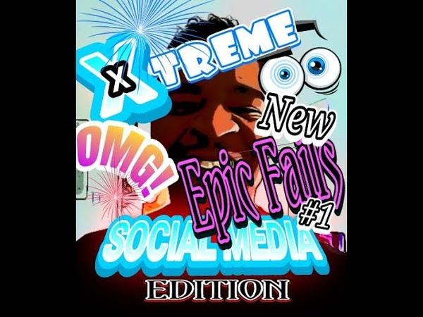 Xtreme 😋 Social Media - (NEW Epic, Epic Fails Edition)