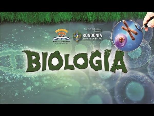Aula 1.1 - Biologia - O estudo da Biologia e origem da vida - Ensino Médio 1º Ano/2018