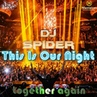 Dj Spider This Is Our Night 16 02 19 together again
